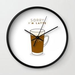sorry, I'm latte Wall Clock