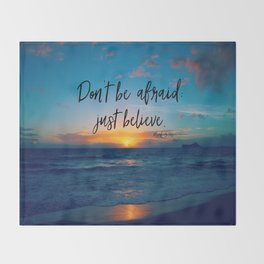 Don't be afraid; Just Believe Bible Verse Quote Throw Blanket
