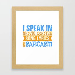 film quotes song lyrics sarcasm film fan gift Framed Art Print
