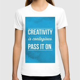 Creativity is contagious, Pass it on! T-shirt