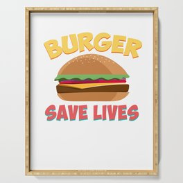 Burger Save Lives Hamburger Bread Food Lovers Foodies Sandwich Beef Cheese Chicken Gift Serving Tray