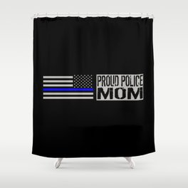 Police: Proud Mom (Thin Blue Line) Shower Curtain