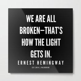 89  |Ernest Hemingway Quote Series  | 190613 Metal Print