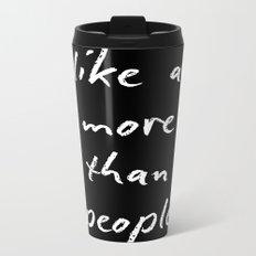 I like art more than people Metal Travel Mug