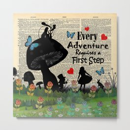Every Adventure Requires a First Step - Alice In Wonderland Metal Print