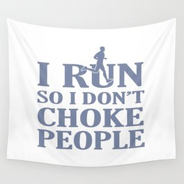 I RUN So I Don't Choke People Wall Tapestry