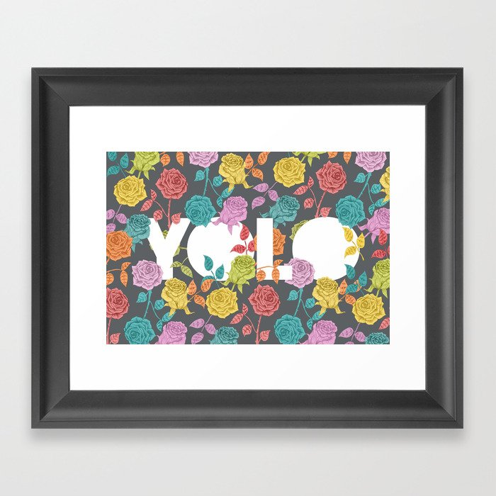 //  YOU ONLY LIVE ONCE Framed Art Print