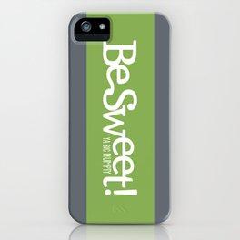 Be Sweet ya big numpty iPhone Case