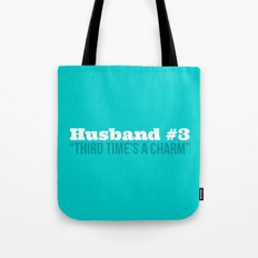 Husband #3 - Third Time's A Charm Tote Bag