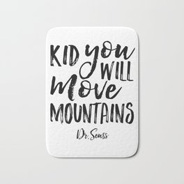 Kid You'll Move Mountains, Birthday,Kids Room Decor,Kids Gift,Children Quote Baby,Typography art Bath Mat