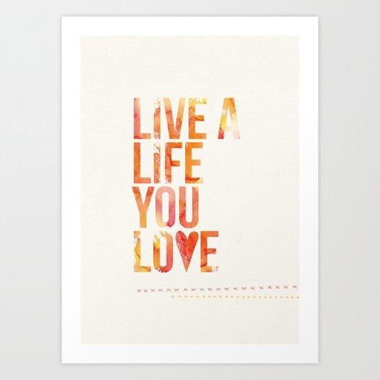 Life you Love Art Print