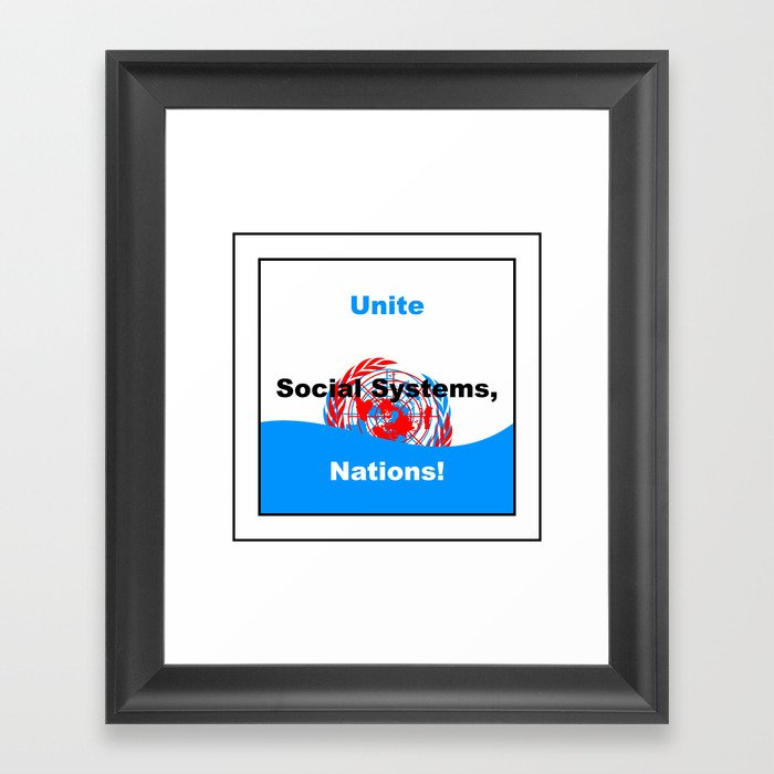 Unite Social Systems, Nations! Framed Art Print