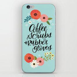 Coffee Scrubs and Rubber Gloves iPhone Skin