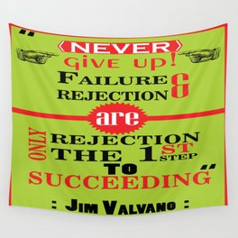 Never give up! Failure and rejection are only the first step to succeeding.– Jim Valvano Wall Tapestry