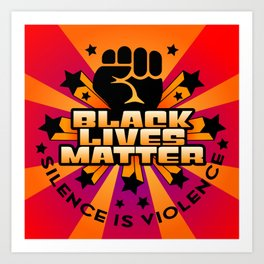 BLM-Silence is Violence Art Print