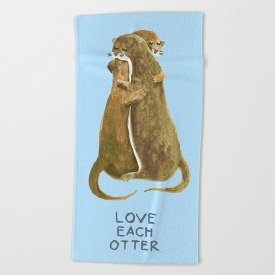 Love each otter Beach Towel