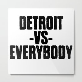 Detroit VS Everybody Metal Print