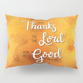 Give Thanks to the Lord Pillow Sham