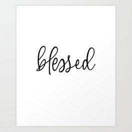 BLESSED by Dear Lily Mae Art Print