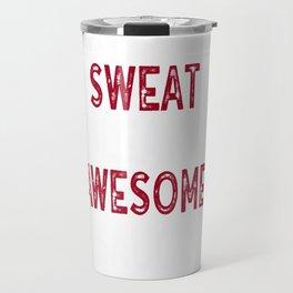 Funny GymT-Shirt I'm Leaking Awesome Sauce Not Sweat Travel Mug