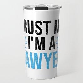 Trust Me I'm A Lawyer Funny Saying Gift Travel Mug