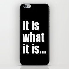 it is what it is (on black) iPhone & iPod Skin