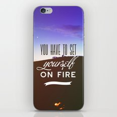 You have to set yourself on fire iPhone & iPod Skin