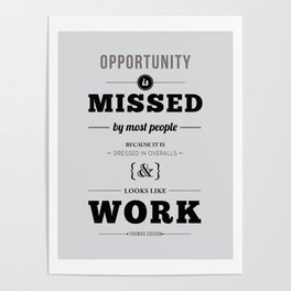 "Thomas Edison Quote: ""Opportunity is Missed by Most People..."" Poster"
