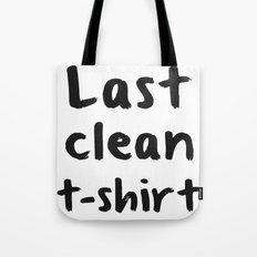 Last Clean T-shirt Tote Bag