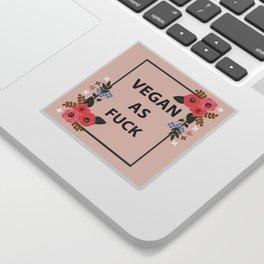 Vegan As Fuck, Pretty Funny Quote Sticker