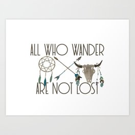 All Who Wander Are Not Lost Native American Dreamcatcher Arrows and Skull Art Print
