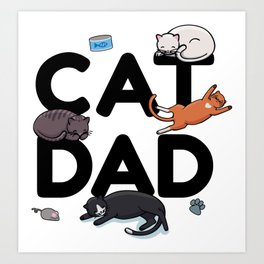 Cat Dad - Cat Cats Man Papa Pussycat Meow Art Print