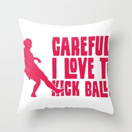 Love to Kick Balls Soccer Gifts For Soccer Players Throw Pillow