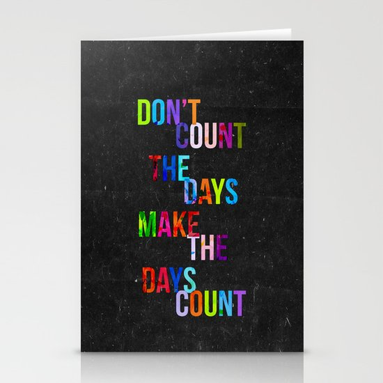 Don't Count The Days Stationery Cards