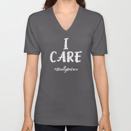 Inspirational I Care Hashtag I Really Do Care Gift Idea Unisex V-Neck