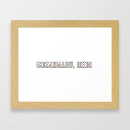 Gozaimasu, Ohio Framed Art Print