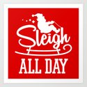 Sleigh All Day Funny Santa Claus Christmas Holiday by sonyadehart