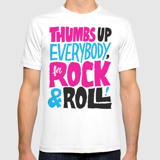 Thumbs Up Everybody, For Rock & Roll! T-shirt