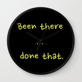 Been there ... done that... done that. Wall Clock