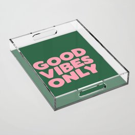 Good Vibes Only Acrylic Tray