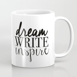 Dream. Write. Inspire. Coffee Mug