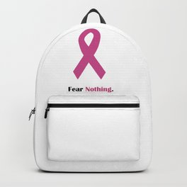 Fear Nothing: Pink Ribbon Backpack
