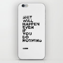 Even if You Do Nothing iPhone Skin