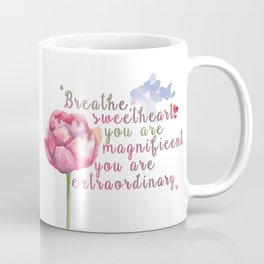 """Breathe Sweetheart"" Shatter me by Tahereh Mafi quote Coffee Mug"