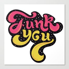 Funk you Canvas Print