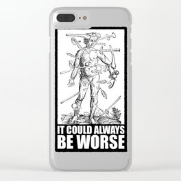 IT COULD ALWAYS BE WORSE // v2 Clear iPhone Case