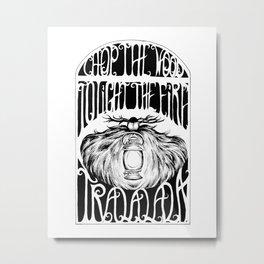 Chop the wook Metal Print
