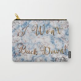 I Won't Back Down Carry-All Pouch