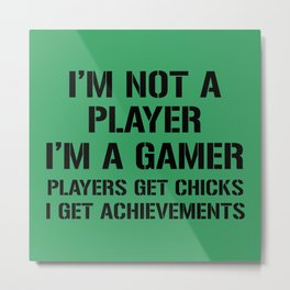 I'm Not A Player I'm A Gamer Metal Print