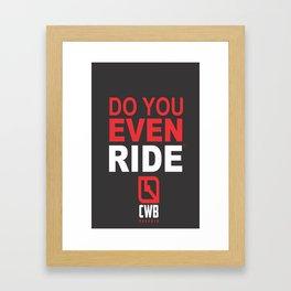 Do You Even Ride RED Framed Art Print